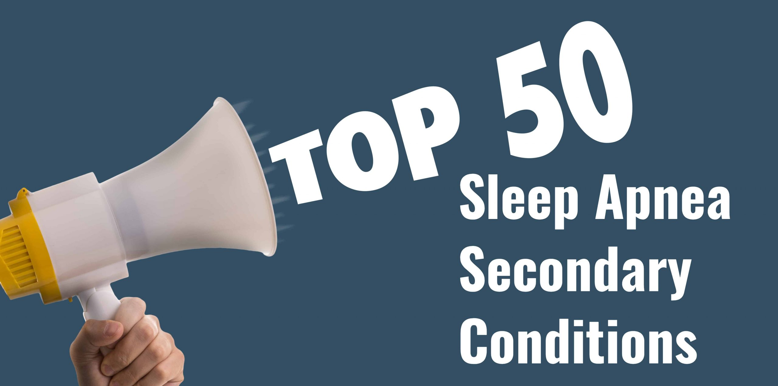 List of 50+ Sleep Apnea Secondary Conditions