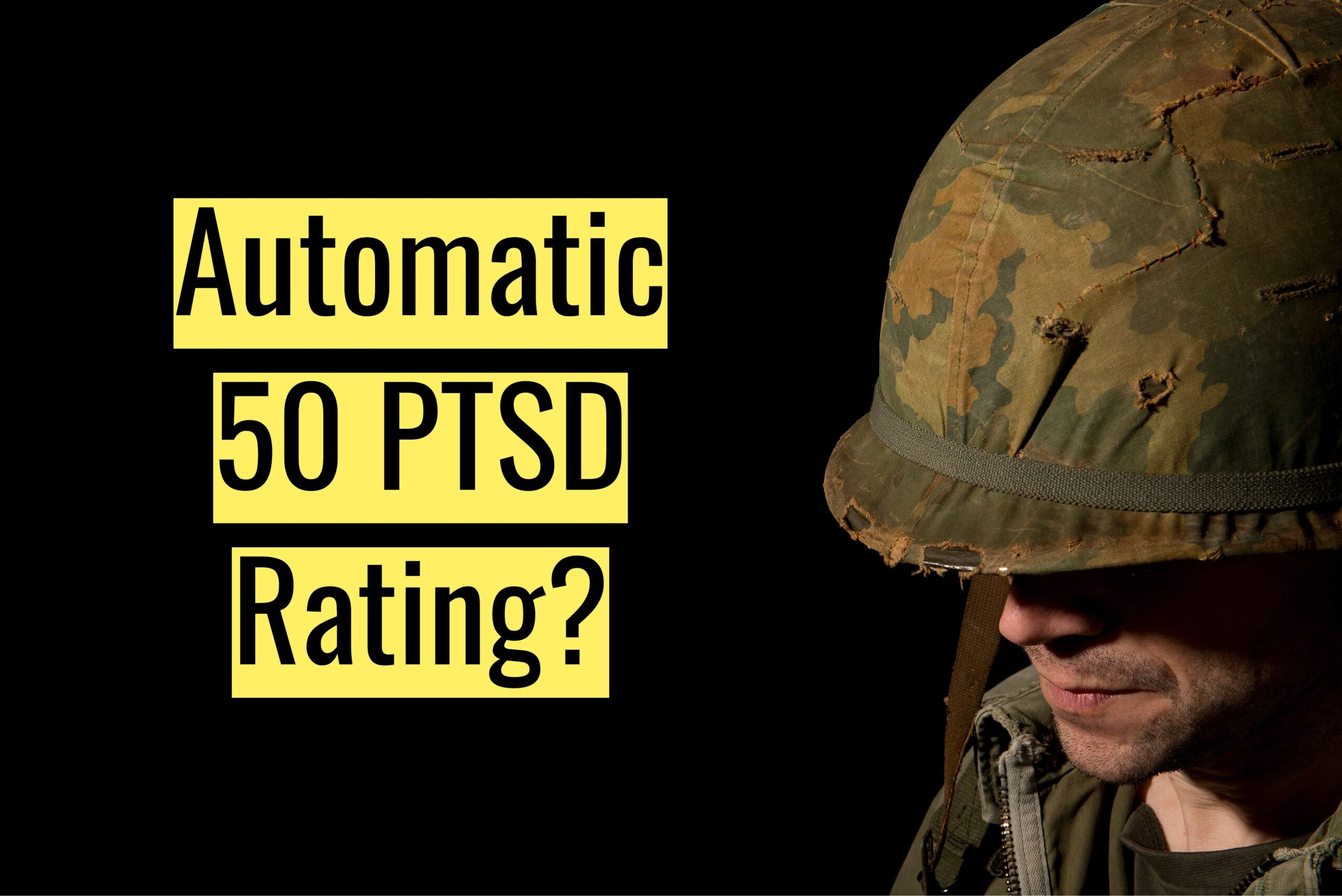 Automatic 50 PTSD Rating Explained Automatic 50 PTSD Rating