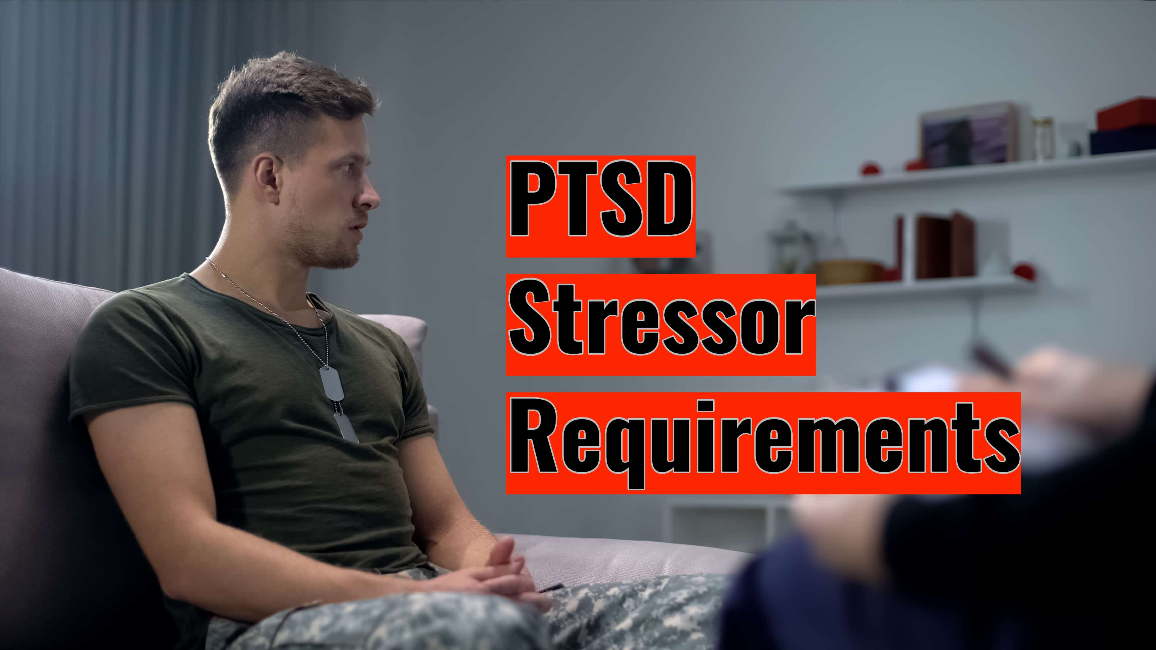PTSD Stressor Requirements – The Definitive Guide PTSD Stressor Requirements