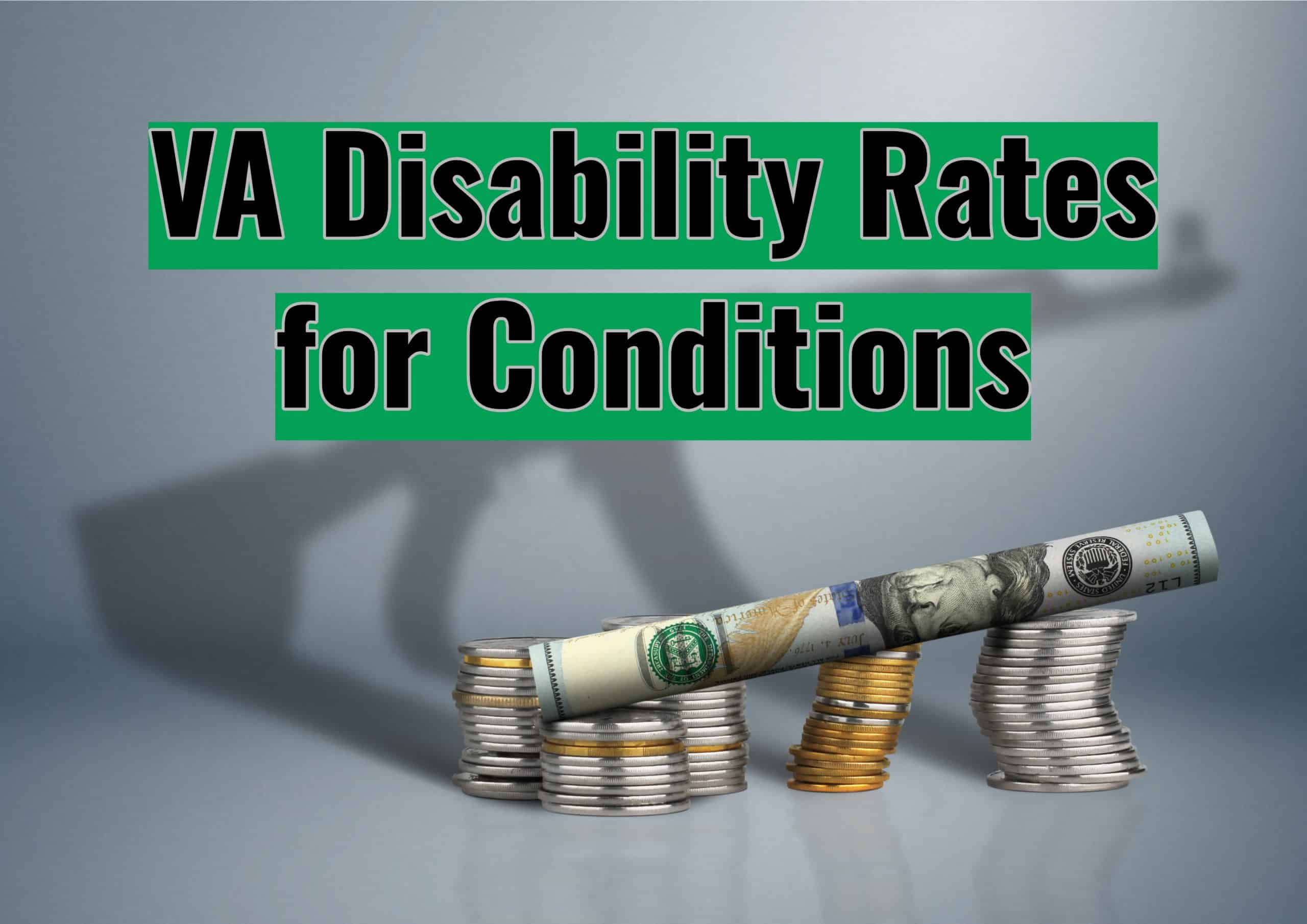 VA Disability Rates for Conditions 1 scaled
