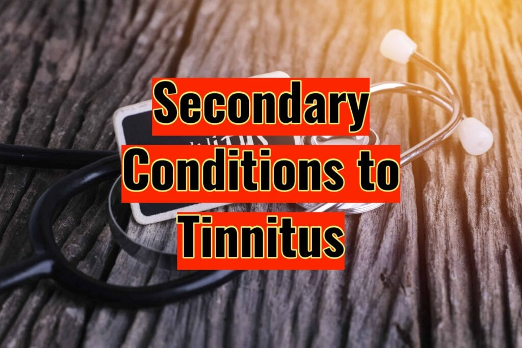 Secondary Conditions to Tinnitus