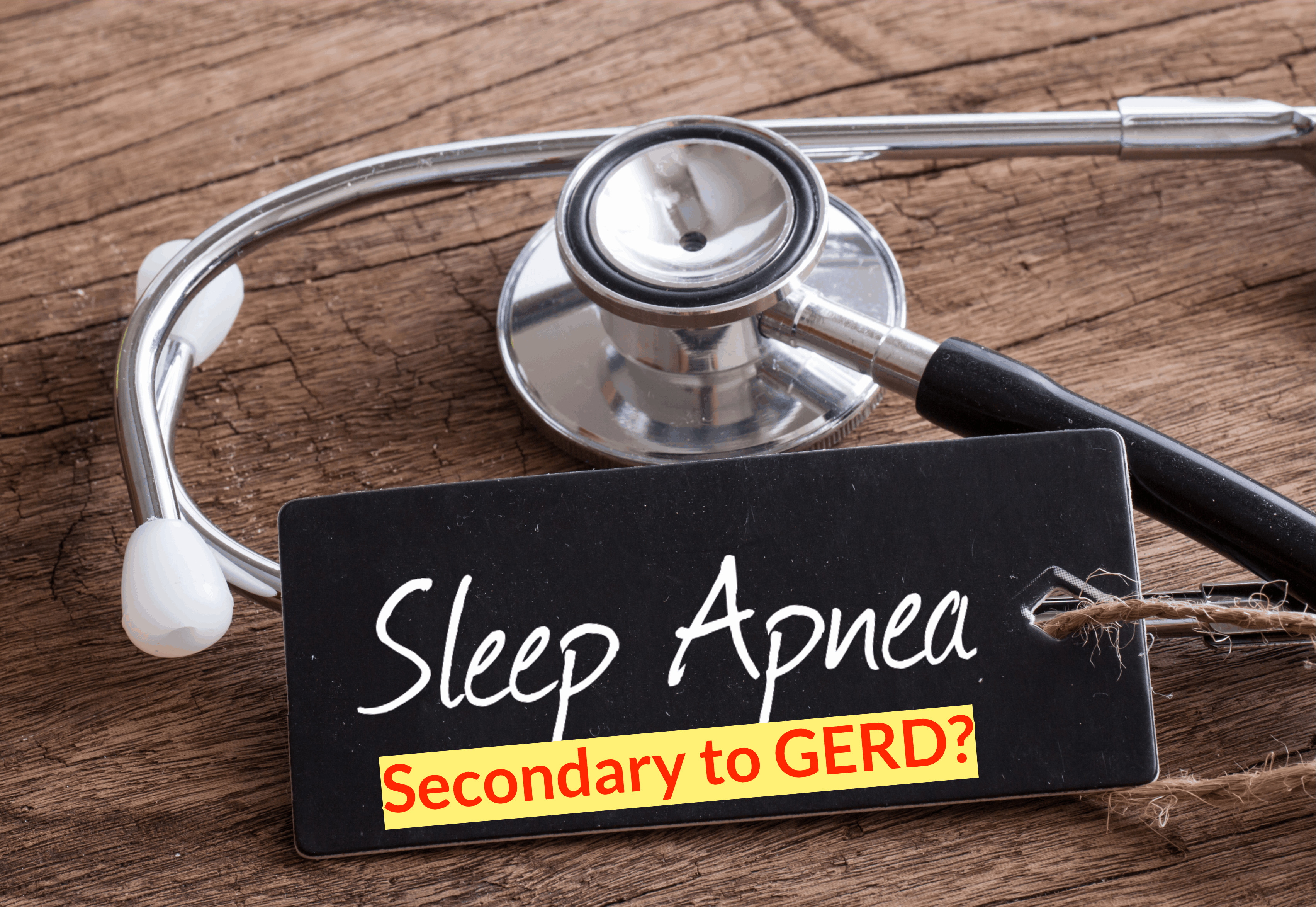 Sleep Apnea Secondary to GERD