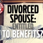 Is a Divorced Spouse Entitled to VA Disability Benefits
